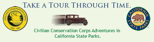 Take a Tour Through Time. Civilian Conservation Corps Adventures in California State Parks